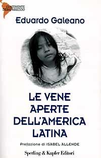 Le Vene Aperte dell'America Latina di E. Galeano, un libro che lascia l'amaro in bocca, ma spalanca gli occhi!