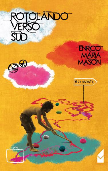 Rotolando Verso SUD: 14 mesi da solo in America Latina.