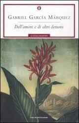 Dell'amore e di altri demoni, di Gabriel Garcia Marquez