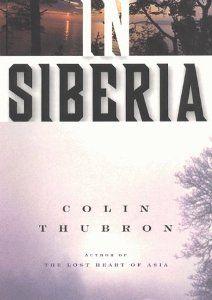 In Siberia di Colin Thubron