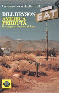 America Perduta di Bill Bryson, un moderno Sal Paradise