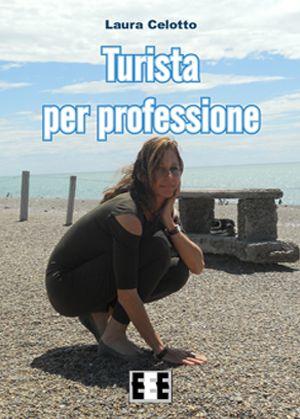 Turista per professione di Laura Celotto