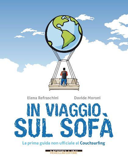 In Viaggio sul Sofà, un libro sul couchsurfing scritto da chi lo fa.