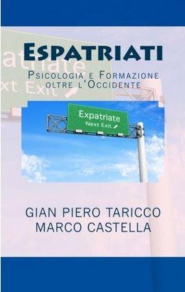 Espatriati, psicologia e formazione oltre l'Occidente di Gian Piero Taricco e Marco Castella