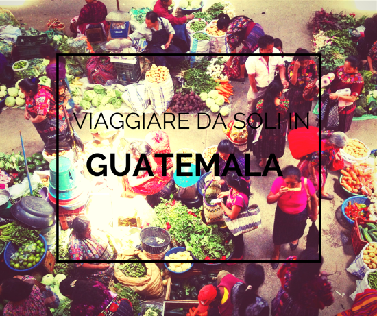 viaggiare da soli in Guatemala