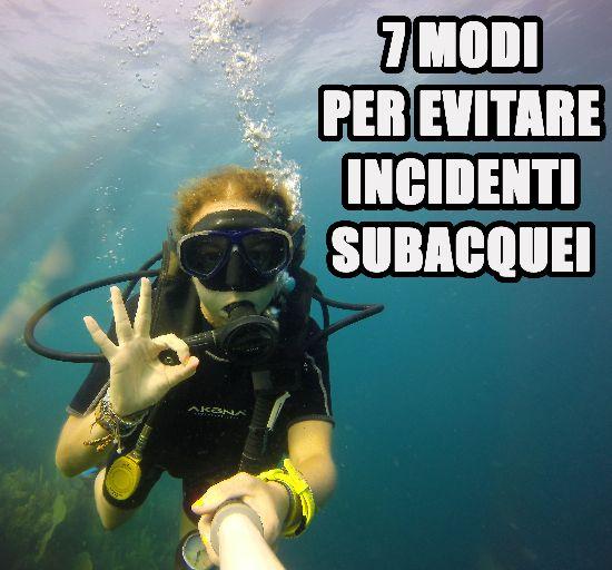 Sette modi per evitare gli incidenti subacquei