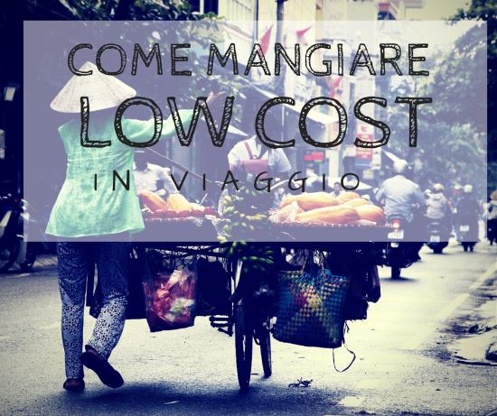 MANGIARE LOW COST IN VIAGGIO