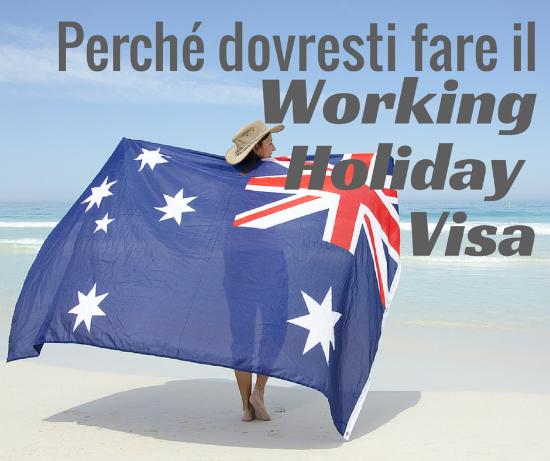 Perchè se hai meno di 30 anni dovresti fare il Working Holiday Visa in Australia