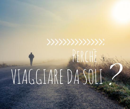 viaggiare da soli: il primo sito in italia per viaggiatori solitari