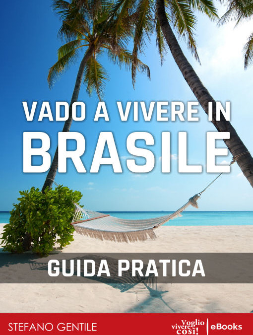Vado a Vivere in Brasile – Guida Pratica di Stefano Gentile