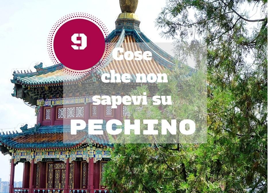 9 Cose che non sapevo su Pechino