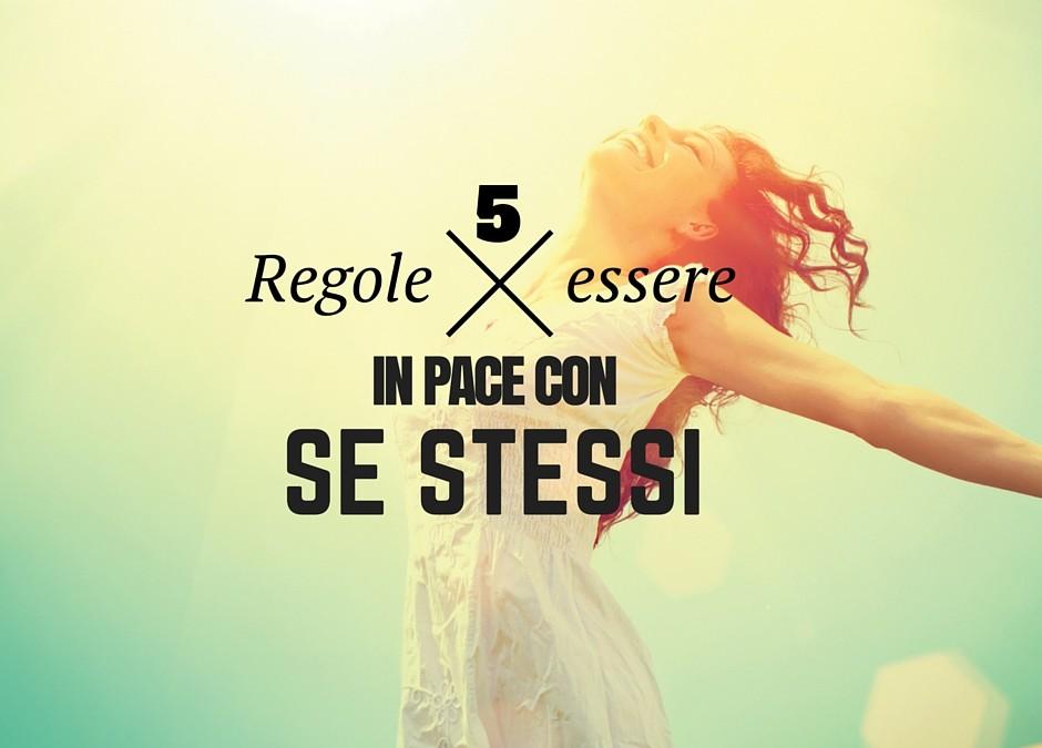 Le 5 Regole per essere in pace con se stessi