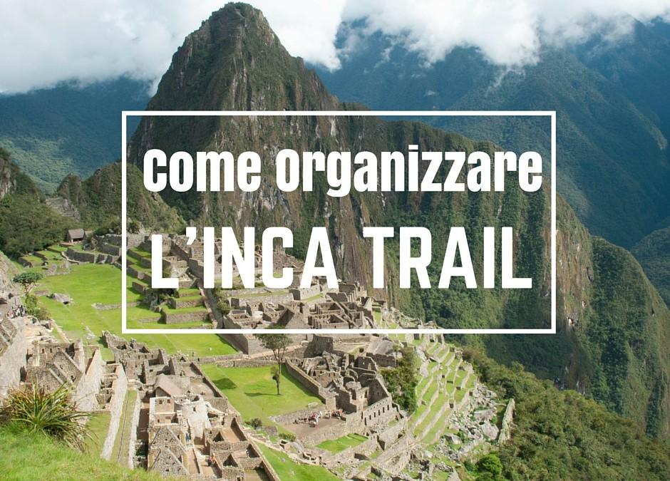 Come organizzare l'Inca Trail e vedere Machu Picchu all alba