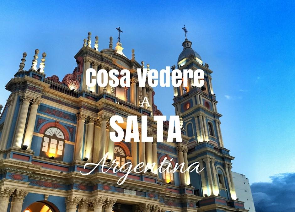 Argentina del Nord: Cosa Fare a Salta