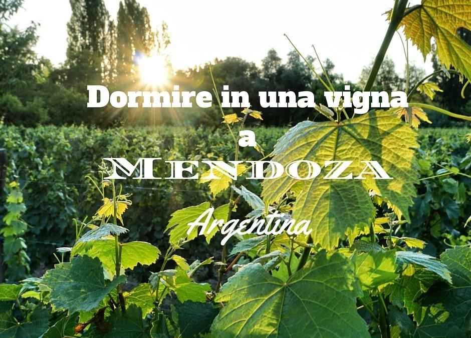 Dormire in una vigna a Mendoza – Argentina
