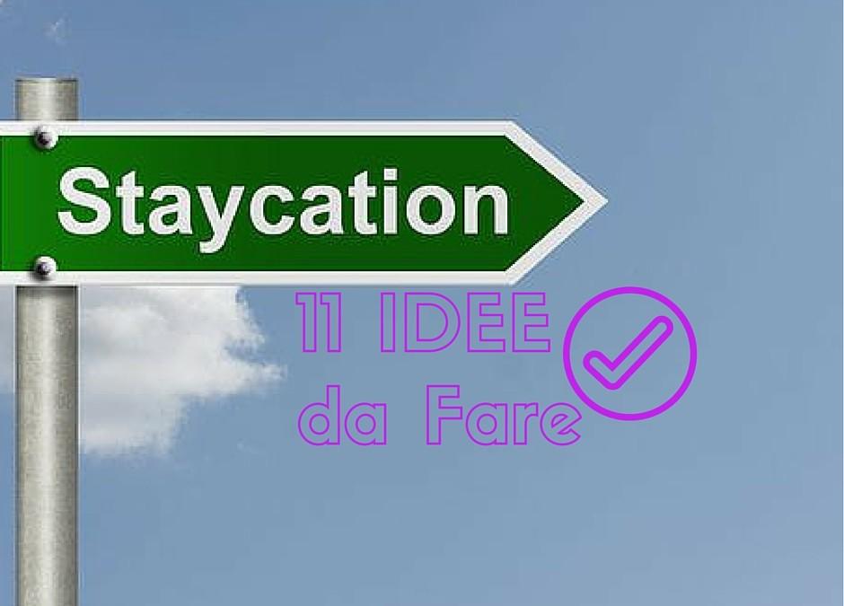 Ma voi ci andate in Staycation? Ma che vuol dire?