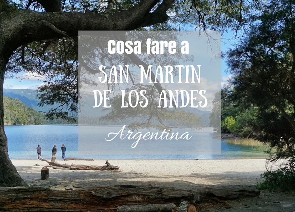 Cosa fare a San Martin de los Andes in Estate- Patagonia