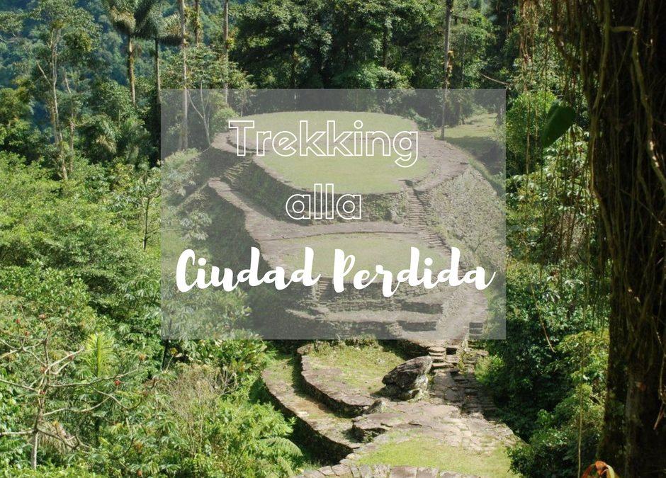 Come organizzare il Trekking alla Ciudad Perdida in Colombia
