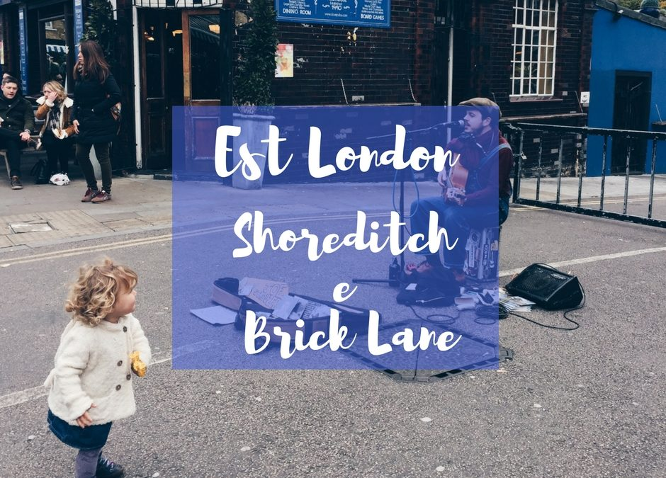 East London: Shoreditch e Brick lane i posti dove andare a Londra