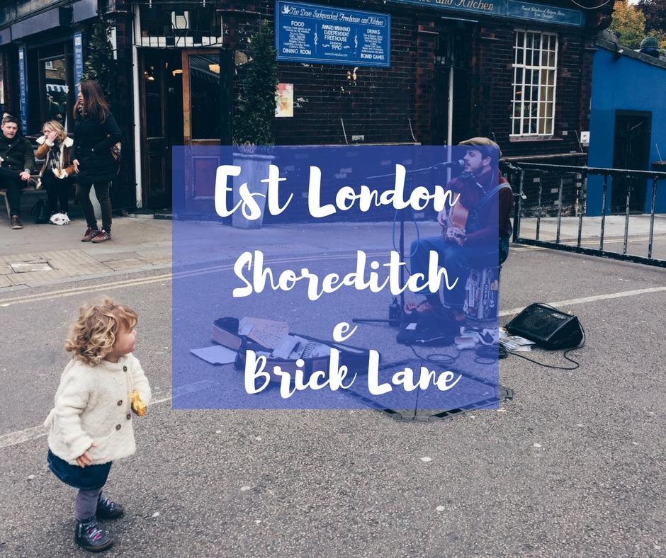 Est london shoreditch e bricklane i posti dove andare a for Londra dove soggiornare