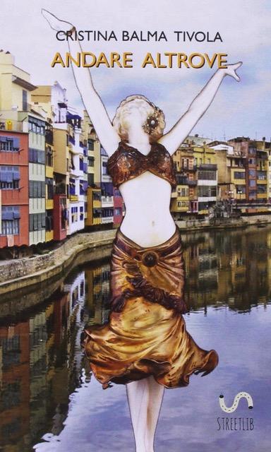 Andare Altrove di Cristina Balma Tivola