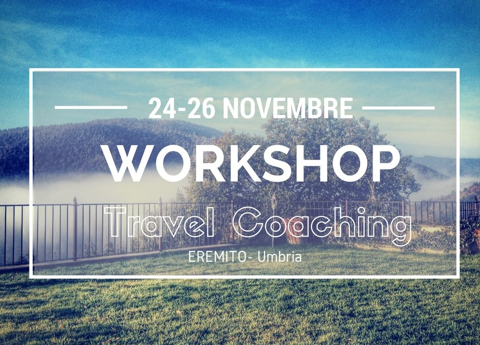 Nuova data Workshop Travel Coaching all'Eremito 24-26 Novembre