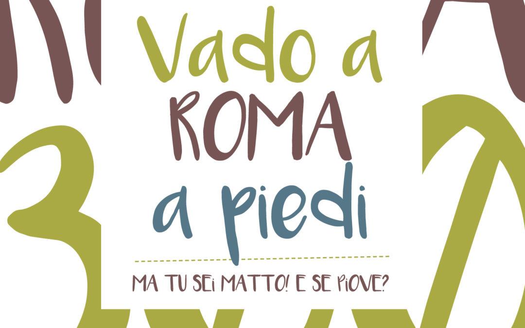 Vado a Roma a Piedi. Da Siena a Roma Lungo la Via Francigena  di Renato Collodoro