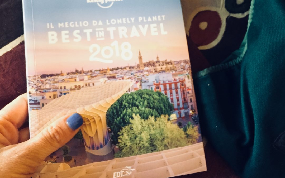 Best in Travel 2018 le mete in cui andare e il mio prossimo viaggio