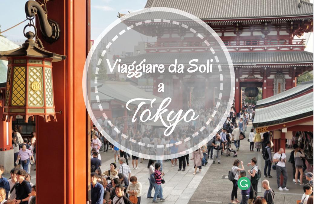 Viaggiare da soli a Tokyo: consigli pratici