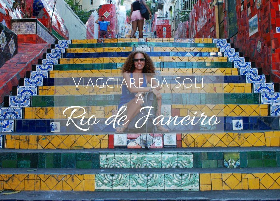 Viaggiare da Soli a Rio de Janeiro: cosa fare – sicurezza e divertimento