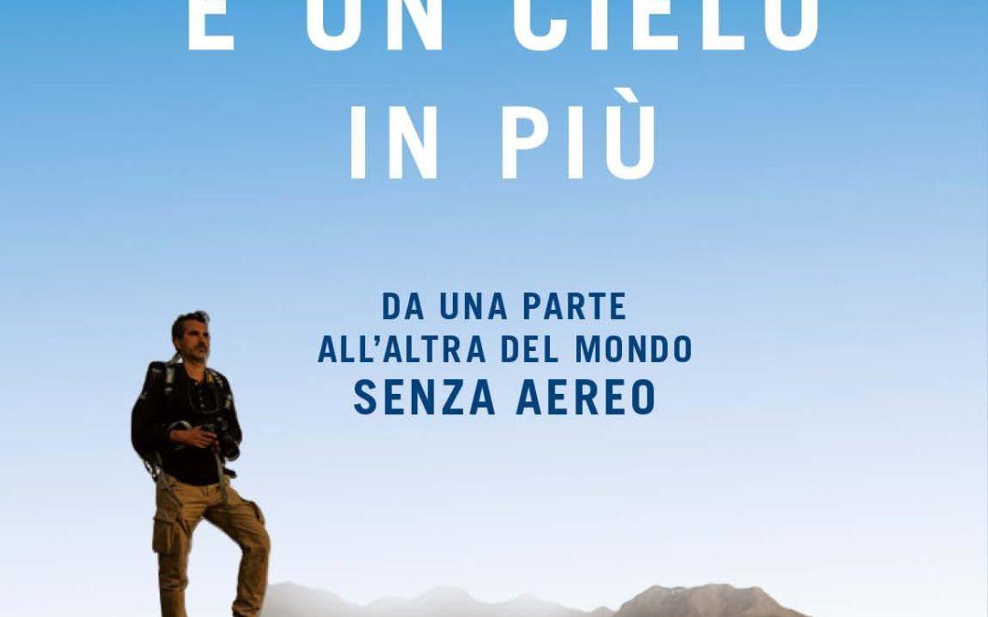 Oltre e un cielo in più:  Da una parta all'altra del mondo senza aereo di Luca Sciortino