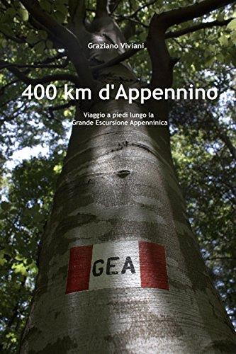 400 km d'Appennino – Viaggio lungo la Grande Escursione Appenninica di Graziano Viviani