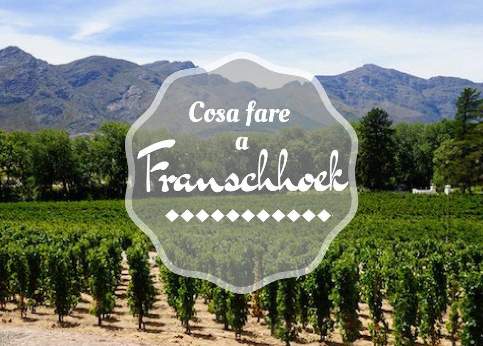 Cosa fare a Franschhoek, una colonia francese nelle winelands Sudafricane
