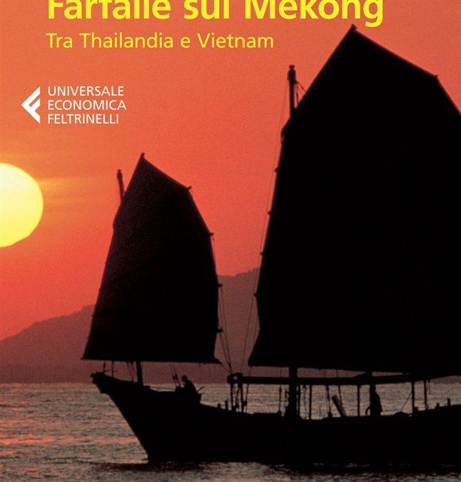 Farfalle sul Mekong Tra Tailandia e Vietnam di Corrado Ruggeri