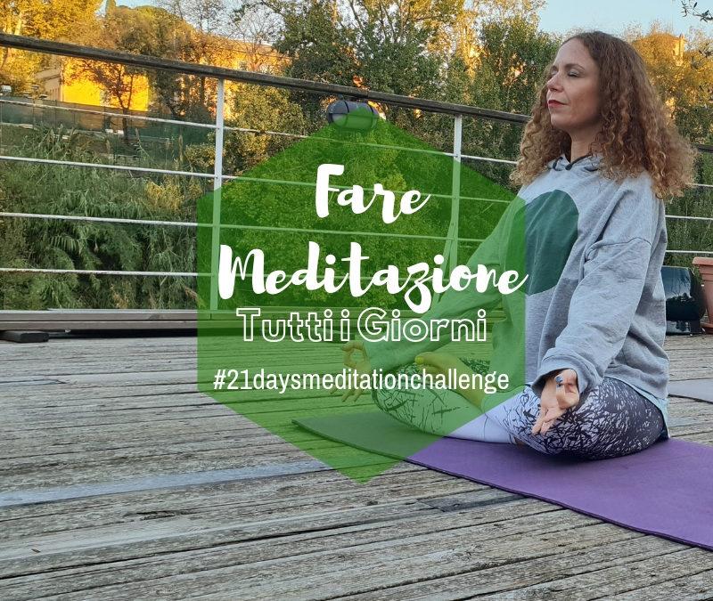 Cosa cambia quando scegli di fare meditazione tutti i giorni  #21DaysMeditationChallenge