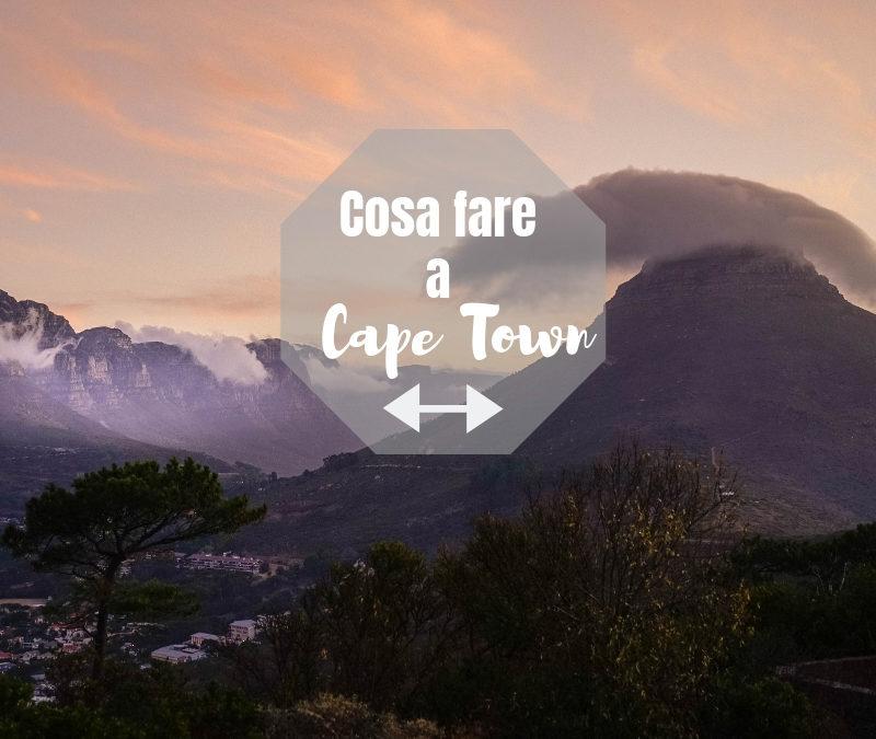 Prima volta a Cape Town: Cosa Fare Assolutamente