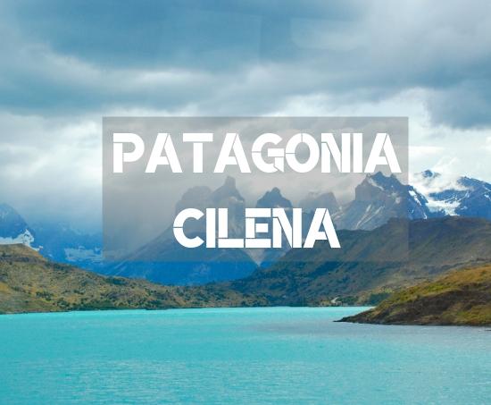 Cosa vedere nella Patagonia Cilena