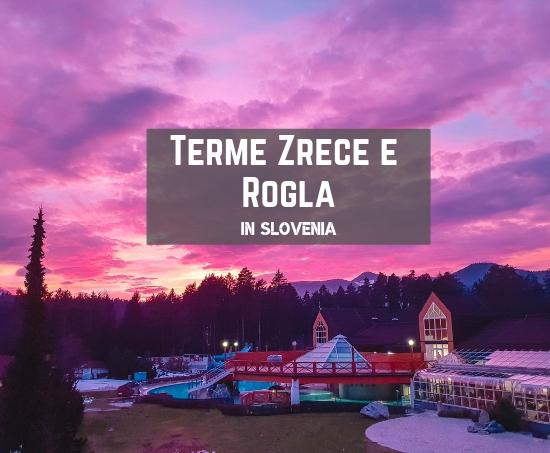 Terme e Sci tra le Alpi della Slovenia: in inverno Terme Zrece e Rogla