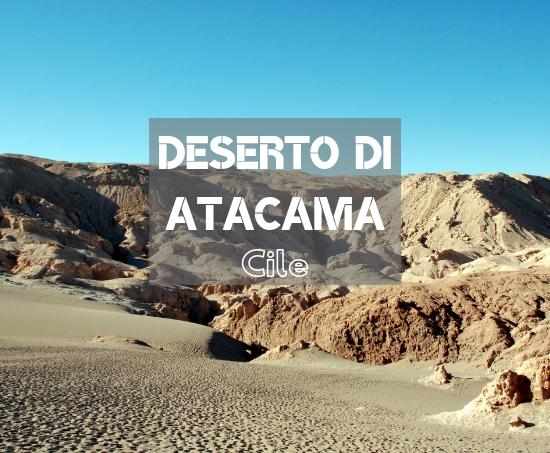 Come visitare il Deserto di Atacama in Cile: escursioni e trasporti