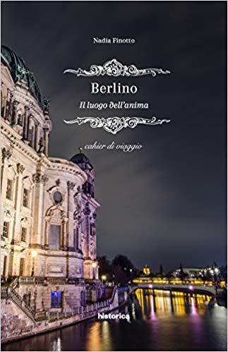 Berlino – il luogo dell'anima di Nadia Finotto