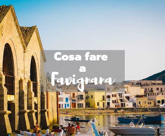 Cosa fare in estate a Favignana- Sicilia
