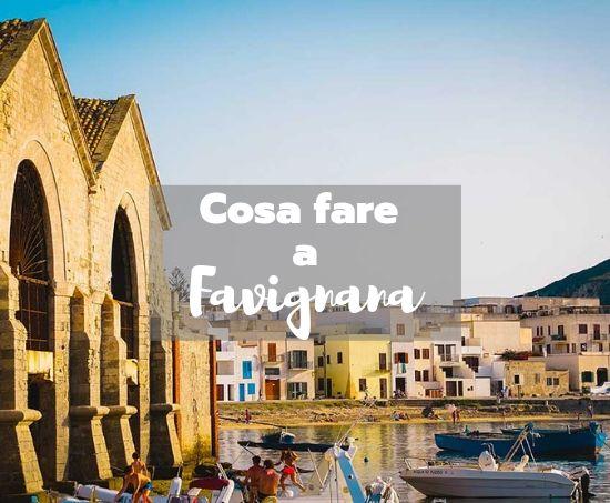 Cosa fare in estate a Favignana- Isole Egadi- Sicilia