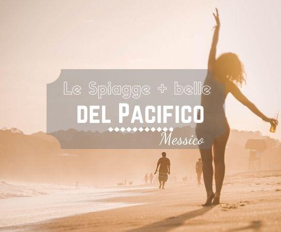 Messico: le spiagge più belle della Costa dell'Oceano Pacifico