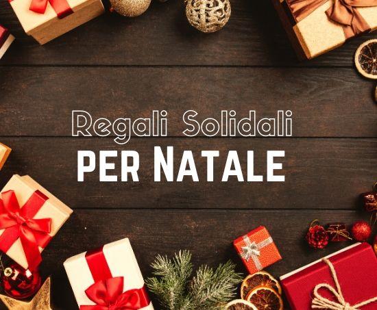 5 Regali solidali che puoi fare a Natale