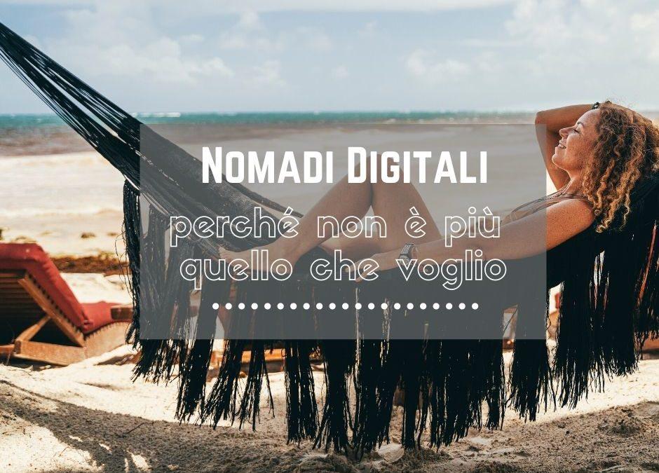 Essere Nomadi Digitali: perché non è più quello che voglio