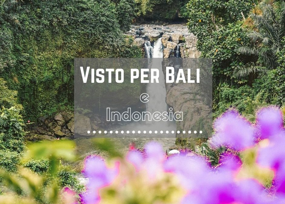 Come fare il visto per Bali e l'Indonesia
