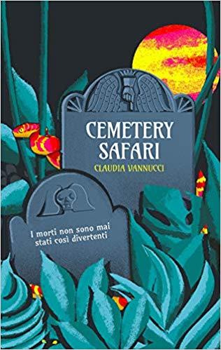 Cemetery Safari: In viaggio da sola per cimiteri di Claudia Vannucci