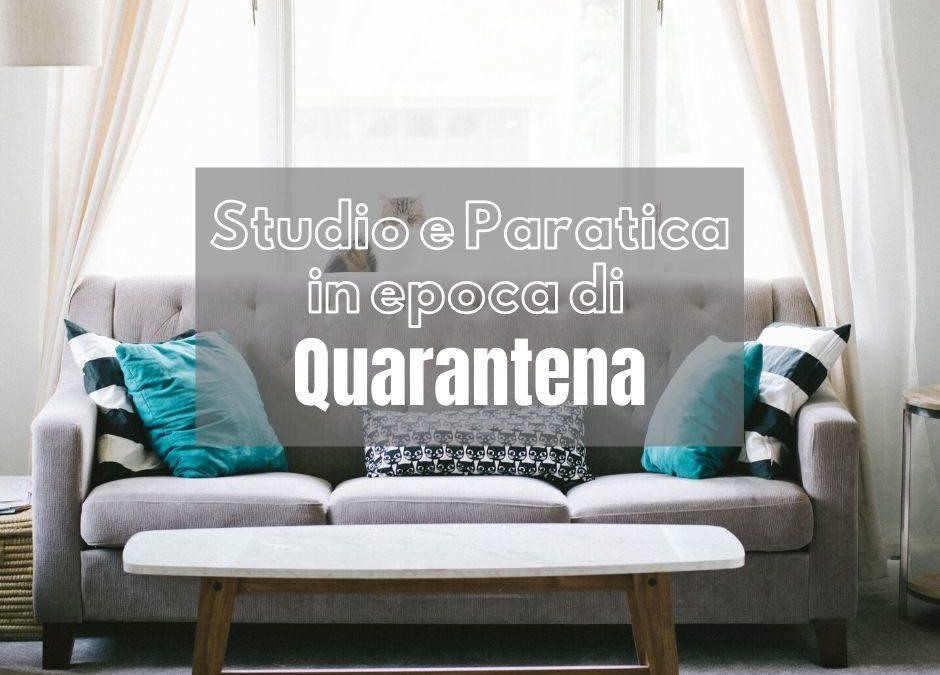 Studio e Pratica in epoca di Quarantena: i miei consigli