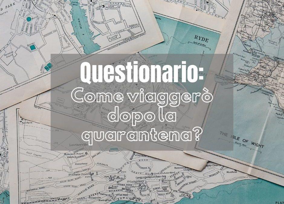 Questionario: Come viaggerò dopo la quarantena?
