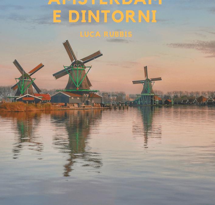 Amsterdam e Dintorni di Luca Rubbis
